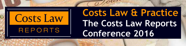 Costs Law Reports Conference 2016
