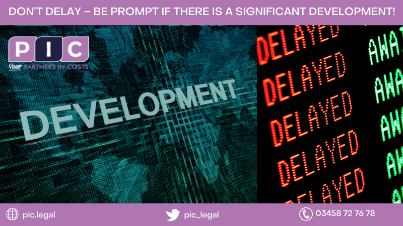 DON'T DELAY – BE PROMPT IF THERE IS A SIGNIFICANT DEVELOPMENT!